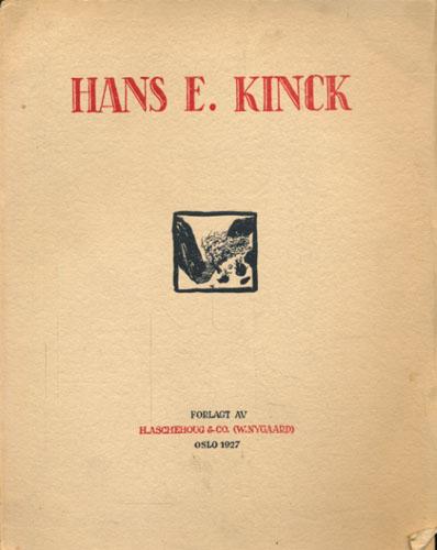 (KINCK, HANS E.) Hans E. Kinck. Et eftermæle. Under redaktion av Alf Harbitz.