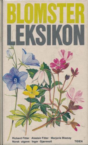 Blomsterleksikon. Mer enn 1000 av Norges og Vest-Europas viltvoksende planter i farger. Norsk utg. ved Inger gjærevoll.