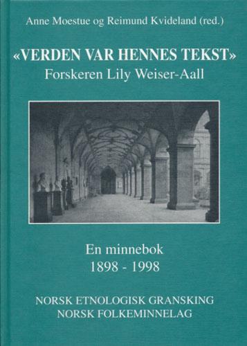 "(WEISER-AALL, LILY) ""Verden var hennes tekst"". Forskeren Lily Weiser-Aall. En minnebok 1898-1998."