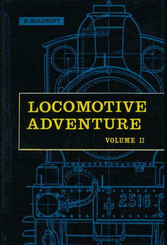 Locomotive Adventure. Volume II. Running Experiences.