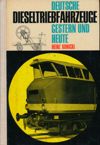 Deutsche Dieseltriebfahrzeuge gestern und heute.