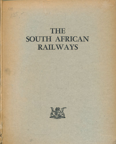 THE SOUTH AFRICAN RAILWAYS.  History, Scope and Organisation.