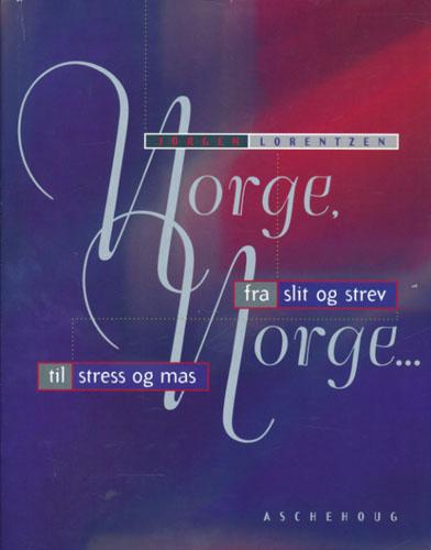 Norge, Norge... fra slit og strev til stress og mas.