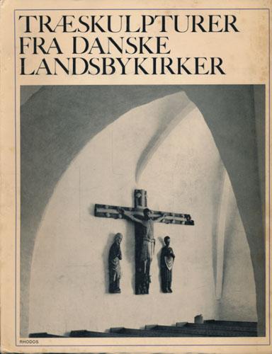 Træskulpturer fra danske landsbykirker. Billeder fra kristi liv.