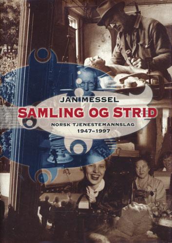 Samling og strid. Norsk tjenestemannslag 1947-1997.