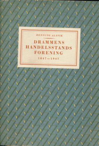 Drammens Handelsstandsforening 1847 - 1947. (Samt:) Tillegg til jubileumsboken fra årsberetningene 1947-1957. Ved J. Knutzen..