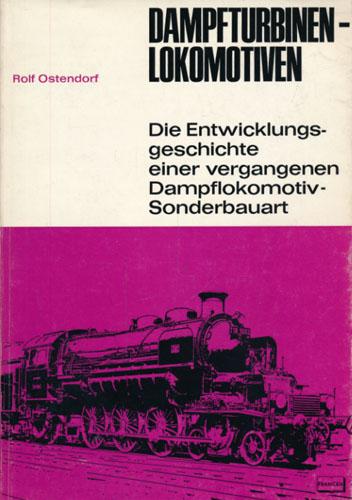 Dampfturbinen-Lokomotiven. Von -. Mit 47 Abbildungen im Text und 48 Schwarxweissfotos auf 16 Kunstdrucktafeln.
