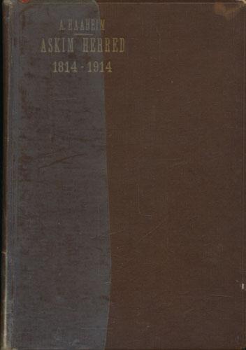 Askim Herred 1814-1914. Bidrag til en bygdebeskrivelse ved -.