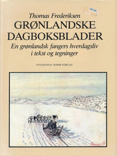 Grønlandske dagboksblade. En grønlandsk fangers hverdagsliv i tekst og tegninger. Oversatt av Leif Toklum.
