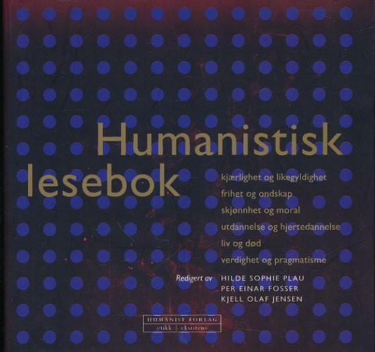 HUMANISTISK LESEBOK.  Hilde Sophie Plau, Per Einar Fosser, Kjell Olaf Jensen (red.).