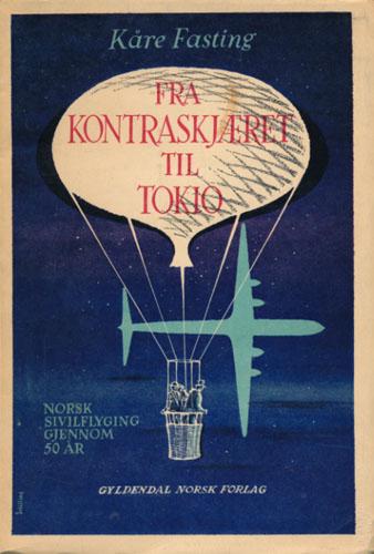 Fra Kontraskjæret til Tokio. Norsk sivilflyging gjennom 50 år.