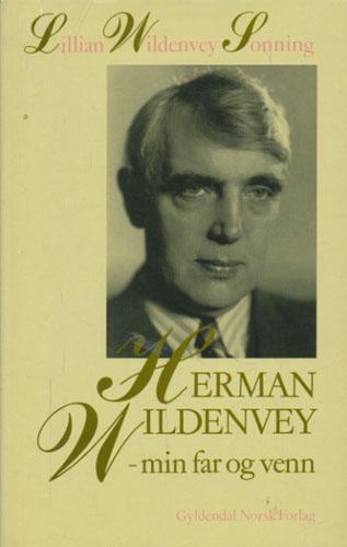 (WILDENVEY, HERMAN) Herman Wildenvey - min far og venn.