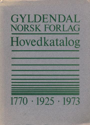 GYLDENDAL NORSK FORLAG.  Hovedkatalog 1770 - 1925 - 1973.