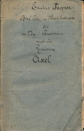 Bref från en Stockholmsbo till en Vän i landsorten angående Romansen Axel, af Esaias Tegnér..