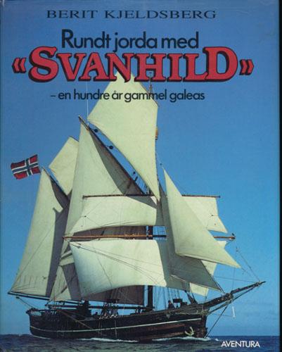 "Rundt jorda med ""Svanhild"" -en hundre år gammel galeas."