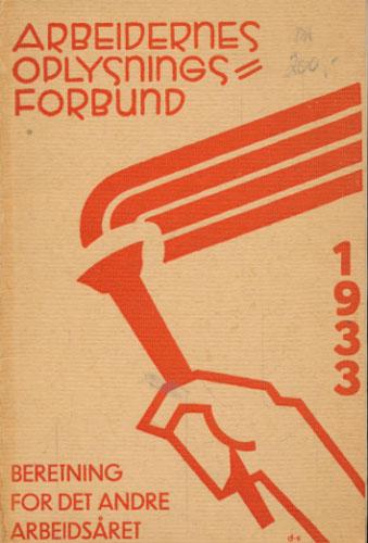 ARBEIDERNES OPLYSNINGSFORBUND 1933.  Beretning for det andre arbeidsåret.