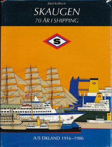 Skaugen 70 år i shipping. A/S Eikland 1916-1986.