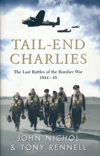 Tail-End Charlies. The last battles of the bomber war 1944-45.