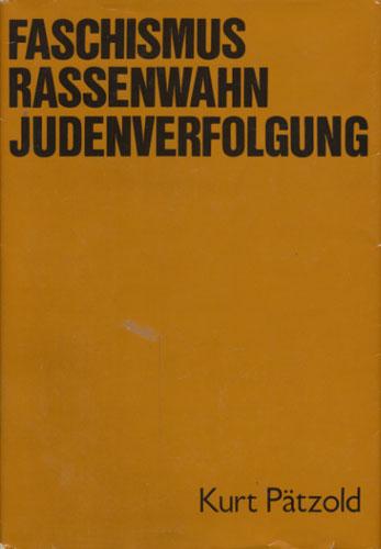 Faschismus Rassenwahn Judenverfolgung. Eine Studie zur politischen Strategie und Taktik des faschistischen deutschen Imperialismus (1933-1935).