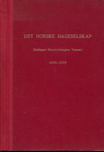 Det norske Hageselskap (Selskapet Havedyrkningens Venner) 1884-1959. Ved -.
