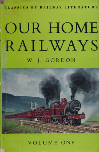 Our Home Railways. How they began and how they worked.