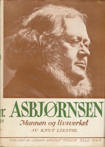 (ASBJØRNSEN, P.CHR.) P. Chr. Asbjørnsen. Mannen og livsverket.