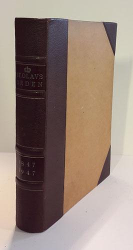 Den kongelige norske Sankt Olavs Orden 1847-1947. Utgitt av ordenskanselliet ved -.