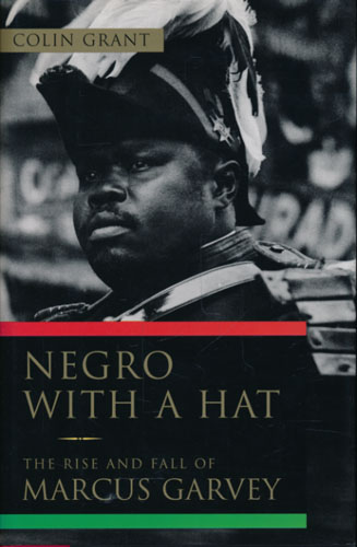 (GARVEY, MARCUS) Negro with a Hat. The Rise and Fall of Marcus Garvey.
