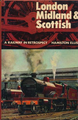 London Midland & Scottish. A Railway in Retrospect.