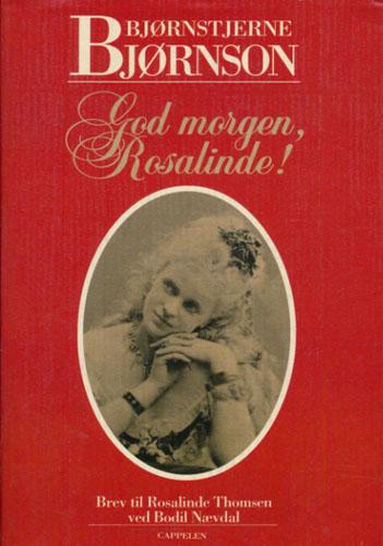God morgen, Rosalinde! Brev til Rosalinde Thomsen ved Bodil Nævdal.
