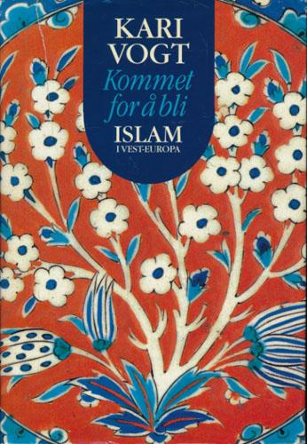Kommet for å bli. Islam i Vest-Europa.