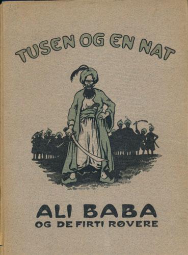 TUSEN OG EN NAT.  Ali Baba og de firti røverne. Norsk illustrert utgave ved T. Vetlesen.