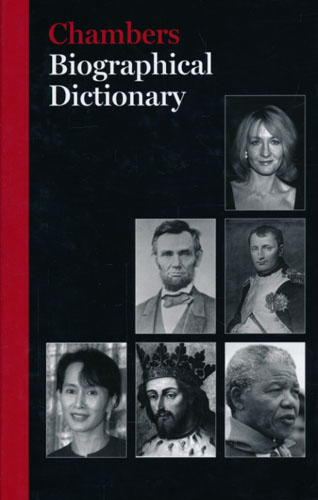 CHAMBERS BIOGRAPHICAL DICTIONARY.  Editor Camilla Rockwood.