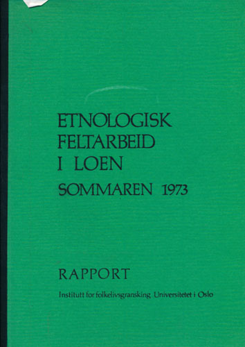 Etnologisk feltarbeid i Loen sommeren 1973. Rapport ved -.