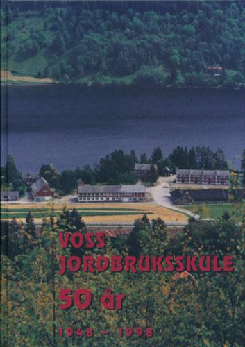 VOSS JORDBRUKSSKULE 1948-1998.  - 50-årsskrift.