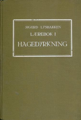 Lærebok i hagedyrkning. Landsmålsutgåve ved Ingvald Sakshaug.