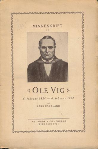 (VIG, OLE) Minneskrift um Ole Vig. 6. februar 1824 - 6. februar 1924.