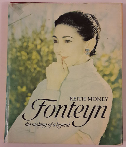 (FONTEYN, MARGOT) Fonteyn the making of a legend.
