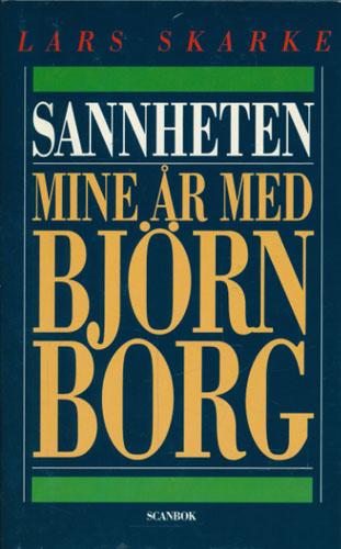 (BORG, BJØRN) Sannheten - mine år med Björn Borg. Oversatt av Bodil Engen.