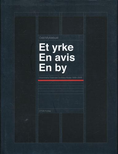 Et yrke. En avis. En by. Drammens Tidenes Grafiske Klubb 1909-2009.
