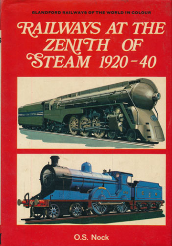 Railways at the Zenith of Steam 1920-40.