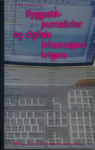 Ryggsekkjournalister og digitale informasjonskrigere.