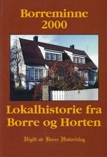 BORREMINNE 2000.  Årsskrift for Borre Historielag. Lokalhistorie fra Borre og Horten.