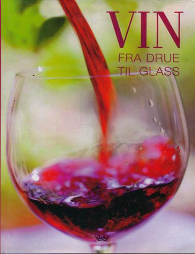 Vin fra drue til glass.