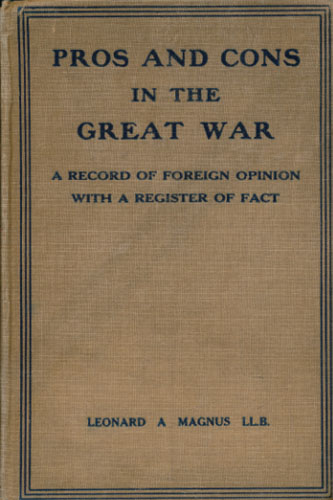 Pros and Cons in the great War. A Record of Foreign Opinion with a Register of Fact. By -.
