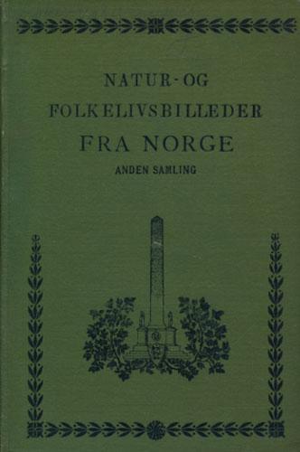 Natur- og Folkelivsbilleder fra Norge. Anden Samling (av 3) ved -.