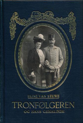 (FRANZ FERDINAND) Tronfølgeren og hans gemalinde. Et forspil til verdenskrigen. Oversatt fra hollandsk av Anna Berchenhoff.
