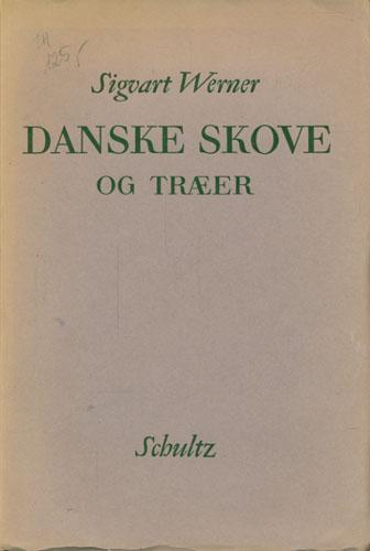 Danske Skove og Træer. Tekst og Billedunderskrifter af skovrider Poul Lorenzen.