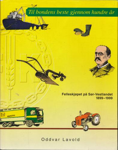 Til bondens beste gjennom hundre år. Felleskjøp på Sør-Vestlandet 1899-1999.