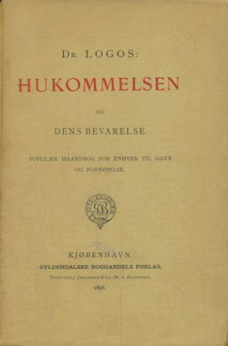 (ANONYM:) Hukommelsen og dens Bevarelse. Populær Haandbog for enhver til gavn og fornøjelse.